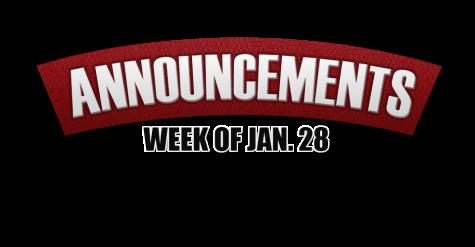 Announcements Week of Jan. 28, 2013