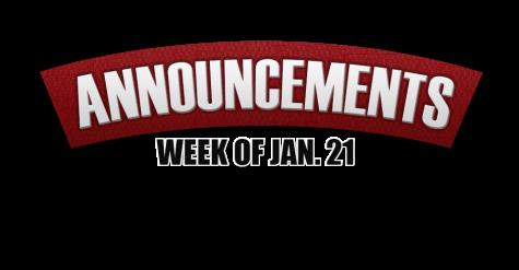 Announcements Week of Jan 21, 2013