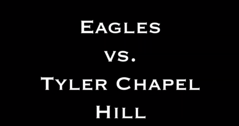 Eagles vs. Tyler Chapel Hill